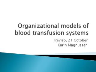 Organizational models of blood transfusion systems