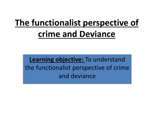 The functionalist perspective of crime and Deviance
