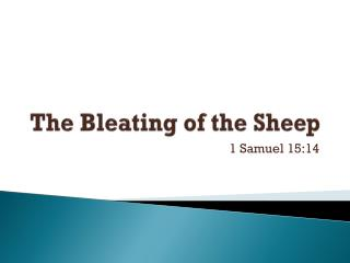 The Bleating of the Sheep