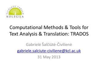 Computational Methods & Tools  for  Text  Analysis & Translation: TRADOS