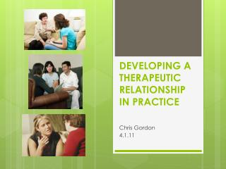 Developing a Therapeutic Relationship in Practice