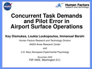 Key Dismukes, Loukia Loukopoulos, Immanuel Barshi Human Factors Research and Technology Division NASA-Ames Research Cent