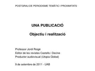 UNA PUBLICACI� Objectiu i realitzaci�