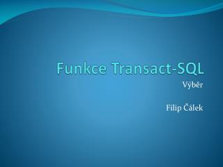 Funkce  Transact -SQL