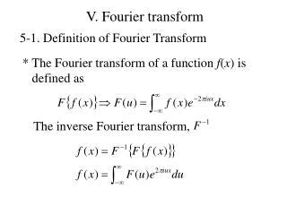V. Fourier  transform