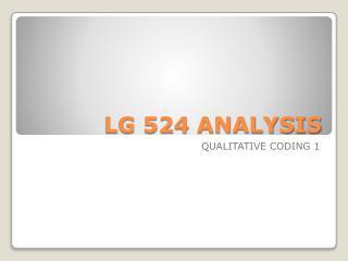 LG 524 ANALYSIS
