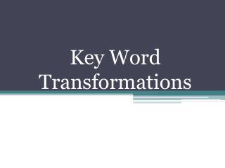 Key Word  T ransformations