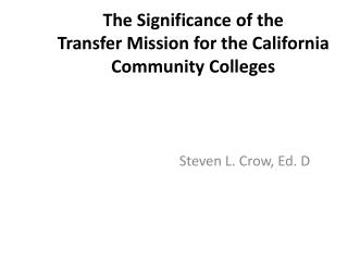 The Significance of  the  Transfer  Mission for the California Community Colleges