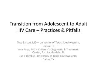 Transition from Adolescent to Adult HIV Care – Practices & Pitfalls