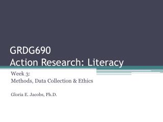 GRDG690 Action Research: Literacy