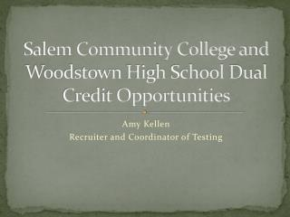 Salem Community College and Woodstown High School Dual Credit Opportunities