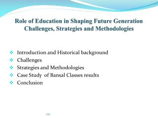 Role of Education in Shaping Future Generation Challenges,  Strategies  and Methodologies