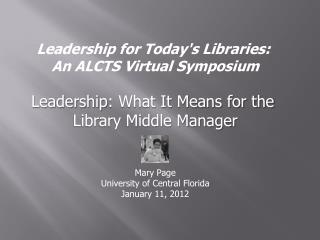 Leadership  for Today's Libraries:  An  ALCTS Virtual Symposium