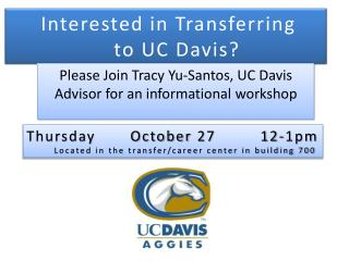 Interested in Transferring  			to UC Davis?