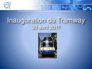 Inauguration du Tramway 30 avril 2011