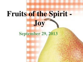 Fruits of the Spirit -  Joy
