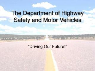 The Department of Highway Safety and Motor Vehicles