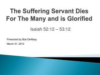 The Suffering Servant Dies For The Many and is Glorified