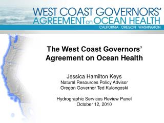 The West Coast Governors' Agreement on Ocean Health Jessica Hamilton Keys