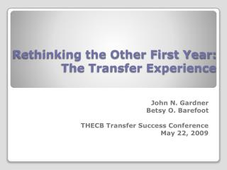 Rethinking the Other First Year: The Transfer Experience
