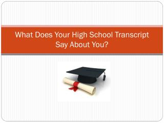 What Does Your High School Transcript Say About You?