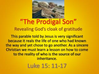 """The Prodigal Son"" Revealing God's cloak of gratitude"