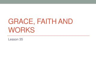 Grace, Faith and works