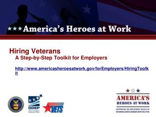 Hiring Veterans A Step-by-Step Toolkit for Employers  americasheroesatwork