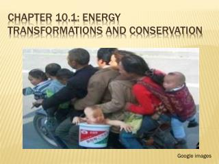 Chapter 10.1: Energy Transformations and Conservation