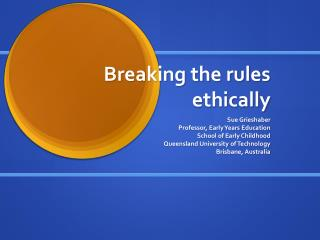 Breaking the rules ethically