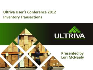 Ultriva User's Conference 2012 Inventory  Transactions