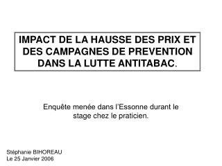 IMPACT DE LA HAUSSE DES PRIX ET DES CAMPAGNES DE PREVENTION DANS LA LUTTE ANTITABAC.