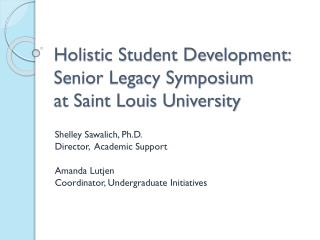 Holistic Student Development: Senior Legacy Symposium  at Saint Louis University