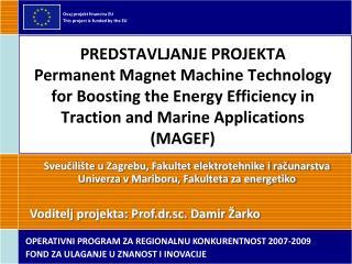 Voditelj projekta: Prof.dr.sc .  Damir Žarko