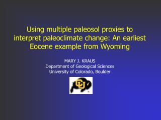 Using multiple paleosol proxies to interpret paleoclimate change: An earliest Eocene example from Wyoming