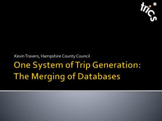 One System of Trip Generation: The Merging of Databases