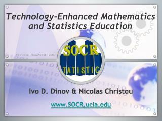 Technology-Enhanced Mathematics  and Statistics  Education