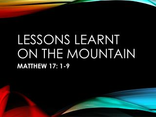 LESSONS LEARNT ON THE MOUNTAIN