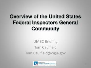 UMBC  Briefing Tom Caulfield Tom.Caulfield@cigie