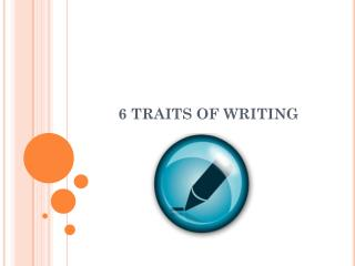 6 plus one traits of writing The 6+1 traits of writing model is used throughout the united states and the world it has become a highly respected, essential tool for evaluating student writing.