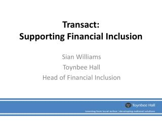 Transact:  Supporting Financial Inclusion