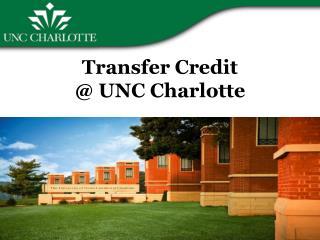 Transfer Credit  @ UNC Charlotte