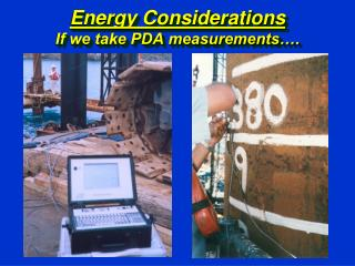 Energy Considerations If we take PDA measurements….