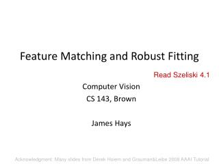 Feature Matching and Robust Fitting