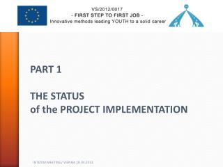 PART 1  THE STATUS   of  the  PROJECT IMPLEMENTATION