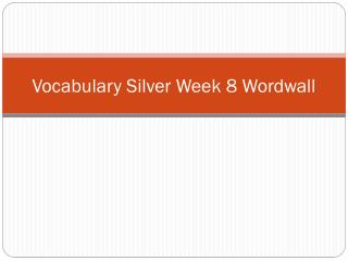 Vocabulary Silver Week 8  Wordwall