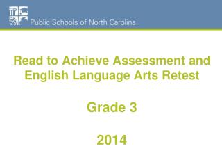 Read to Achieve Assessment and English Language Arts Retest Grade 3 2014