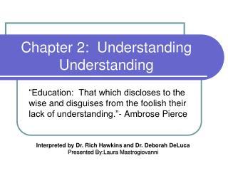 Chapter 2:  Understanding Understanding