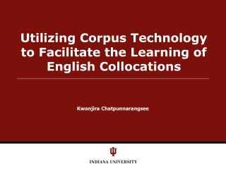 Utilizing Corpus Technology to Facilitate the Learning of English Collocations