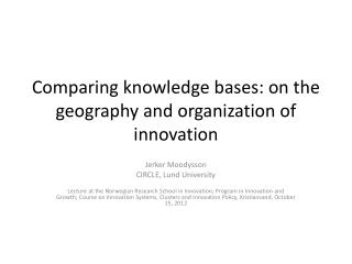 Comparing knowledge bases: on the geography and organization of innovation